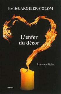 L'enfer du décor - PatrickArquier-Colom