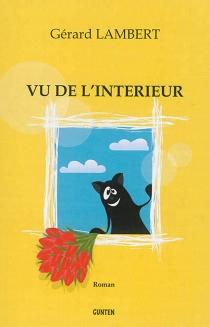 Vu de l'intérieur - GérardLambert