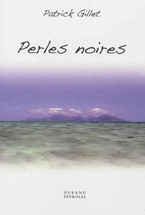 Perles noires - PatrickGillet