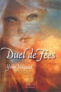 Duel de fées - YvanMagaud