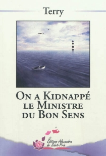 On a kidnappé le ministre du bon sens - Terry