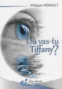 Où vas-tu Tiffany ? - PhilippeHenault