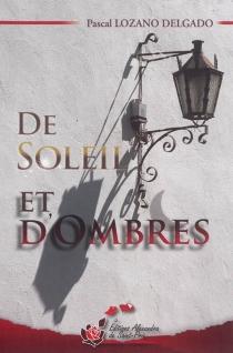 De soleil et d'ombres| Sol y sombra - PascalLozano Delgado