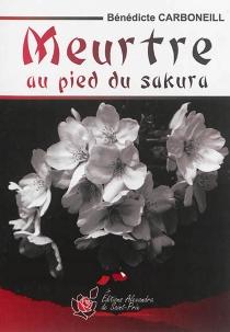 Meurtre au pied du sakura - BénédicteCarboneill