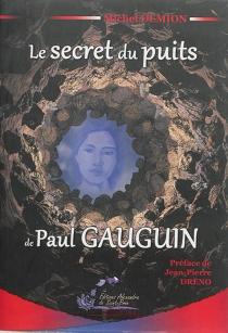 Le secret du puits de Paul Gauguin - MichelDemion