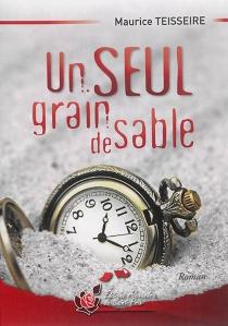 Un seul grain de sable - MauriceTeisseire