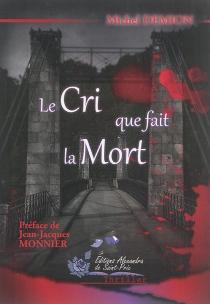 Le cri que fait la mort - MichelDemion