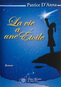 La vie a une étoile - Patrice d'Anna