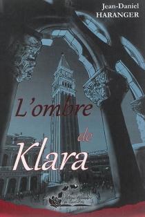 L'ombre de Klara - Jean-DanielHaranger