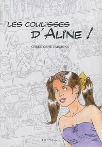 Les coulisses d'Aline ! - ChristopheCarmona