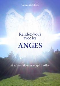 Rendez-vous avec les anges : et autres fulgurances spirituelles - CarineZoller