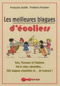 Les meilleures blagues d'écoliers - FrançoisJouffa