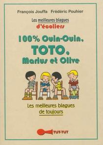 100 % Ouin-Ouin, Toto, Marius et Olive : les meilleures blagues de toujours - FrançoisJouffa