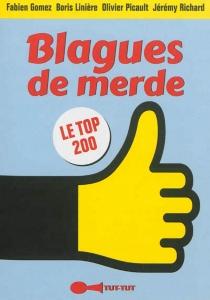 Blagues de merde ! : le top 200 -