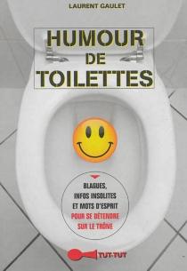 Humour de toilettes - LaurentGaulet