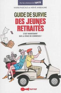 Guide de survie des jeunes retraités - HervéAnseaume