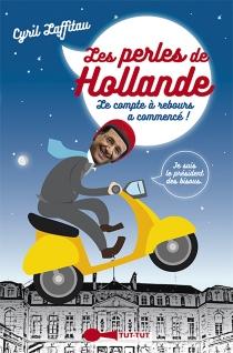 Les perles de Hollande : le compte à rebours a commencé ! - CyrilLaffitau