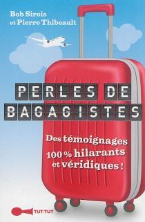 Perles de bagagistes : des témoignages 100 % hilarants et véridiques ! - BobSirois