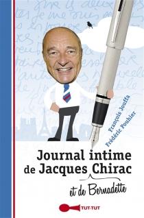 Journal intime de Jacques et de Bernadette Chirac : 2007-2012 : il y a une vie après la politique... mais qu'est-ce qu'elle est chiante - FrançoisJouffa