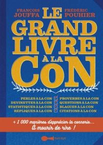 Le grand livre à la con - FrançoisJouffa