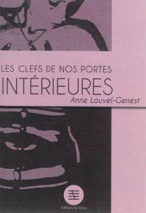 Les clefs de nos portes intérieures - AnneLouvel-Genest