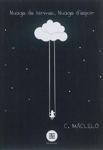 Nuage de larmes, nuage d'espoir - CatherineMaclelo