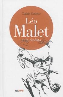 Léo Malet et le cinéma - ClaudeGauteur