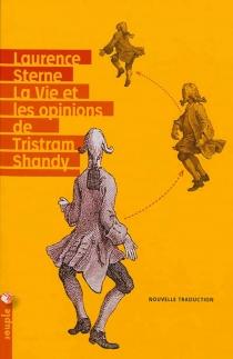La vie et les opinions de Tristram Shandy - LaurenceSterne
