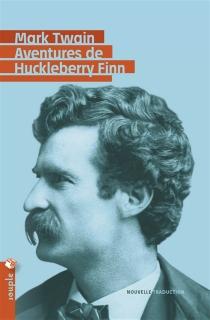 Les aventures d'Huckleberry Finn - MarkTwain