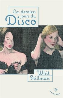 Les derniers jours du disco| Suivi de Cocktails chez Petrossian - WhitStillman