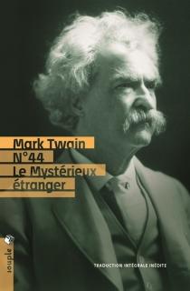N° 44, le mystérieux étranger - MarkTwain