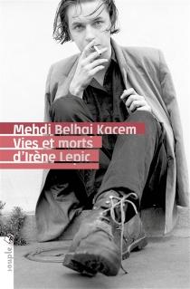 Vies et morts d'Irène Lepic - MehdiBelhaj Kacem