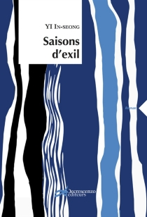 Saisons d'exil - In-Seong Yi