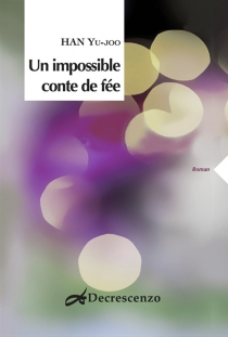 Un impossible conte de fée - Yu-JooHan