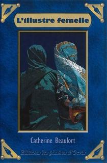 L'illustre femelle : book 4 - CatherineBeaufort