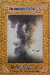 La marque de l'encre : thriller - CédricHaquart
