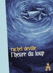 L'heure du loup - RachelDeville