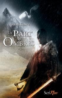La part des ombres - GabrielKatz
