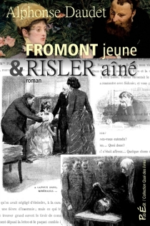 Fromont jeune et Risler aîné - AlphonseDaudet