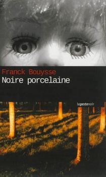 Noire porcelaine - FranckBouysse