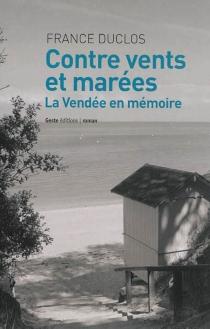 Contre vents et marées : la Vendée en mémoire - FranceDuclos