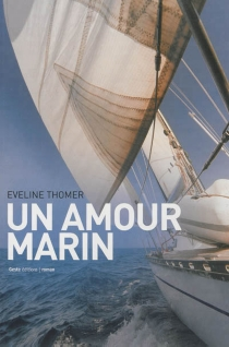 Un amour marin : invincible - Eveline Thomer