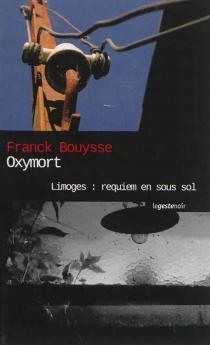 Limoges : requiem en sous-sol - FranckBouysse