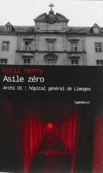 Archi 01 : hôpital général de Limoges - CyrilHerry