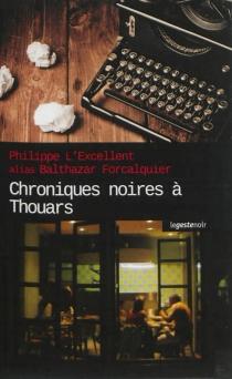 Chroniques noires à Thouars - BalthazarForcalquier