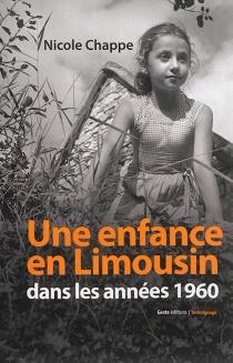Sur les pas d'une enfant en Limousin dans les années 1960 - NicoleChappe