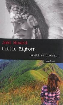 Little Bighorn : un été en Limousin - JoëlNivard