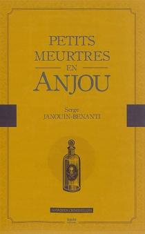 Petits meurtres en Anjou - SergeJanouin-Benanti