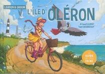 Louison et Grison : l'île d'Oléron : le guide de l'île en BD - AranudLaunay