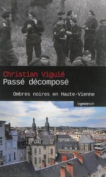 Passé décomposé : ombres noires en Haute-Vienne - ChristianViguié